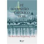 Livro - a Fé do Cristão Católico Hoje