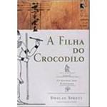 Livro - a Filha do Crocodilo