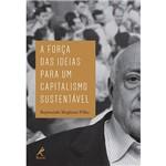 Livro - a Força das Ideias para um Capitalismo Sustentável