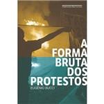 Livro - a Forma Bruta dos Protestos