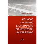 Livro - a Função do Ensino Superior e a Formação do Professor Universitário