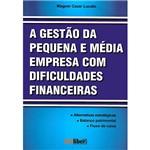 Livro - a Gestão da Pequena e Média Empresa com Dificuldades Financeiras