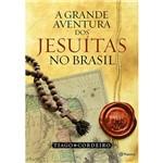 Livro - a Grande Aventura dos Jesuítas no Brasil