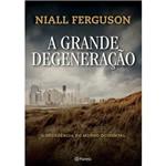Livro - a Grande Degeneração: a Decadência do Mundo Ocidental