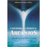Livro - a Hierarquia Espiritual dos Arcanjos: uma Iniciação no Amor e na Luz