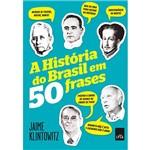 Livro - a História do Brasil em 50 Frases