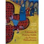 Livro - a História do Príncipe Sabido e da Princesa Deslumbrante