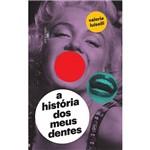 Livro - a História dos Meus Dentes