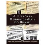 Livro - a História Sensacionalista do Brasil