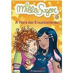 Livro - a Hora dos Encantamentos: Série Milla & Sugar - Volume 6