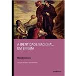 Livro - a Identidade Nacional, um Enigma: Coleção História e Historiografia