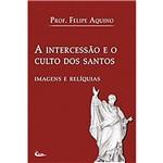 Livro a Intercessão e o Culto dos Santos