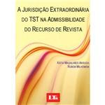 Livro - a Jurisdição Extraordinária do TST na Admissibilidade do Recurso de Revista