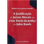 Livro - a Justificação de Juízos Morais em uma Teoria da Justiça de John Rawls