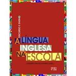 Livro - a Língua Inglesa na Escola: Discurso e Ensino