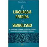 Livro - a Linguagem Perdida do Simbolismo