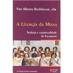 Livro - a Liturgia da Missa: Teologia e Espiritualidade da Eucaristia