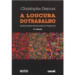 Livro - a Loucura do Trabalho: Estudo de Psicopatologia do Trabalho