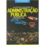Livro - a Luta Pela Qualidade na Administração Pública com Ênfase na Gestão Municipal - Vol.1