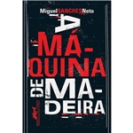 Livro - a Máquina de Madeira