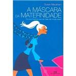 Livro - a Máscara da Maternidade