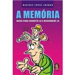 Livro - a Memória: Dicas para Exercitá-la e Desenvolvê-la