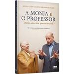 Livro - a Monja e o Professor: Reflexões Sobre Ética, Preceitos e Valores