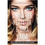 Livro - a Mulher Perfeita é uma Vaca: Guia de Sobrevivência para Mulheres Normais