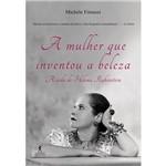 Livro - a Mulher que Inventou a Beleza: a Vida de Helena Rubinstein
