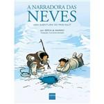 Livro - a Narradora das Neves: uma Aventura no País Inuit