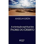 Livro - a Orientação Espiritual dos Padres do Deserto