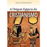 Livro - a Origem Egípcia do Cristianismo