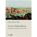Livro - a Outra Independência: o Federalismo Pernambucano de 1817 a 1824