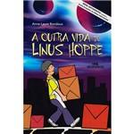 Livro - a Outra Vida de Linus Hoppe: Conforme a Nova Ortografia