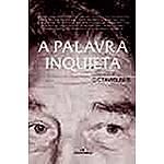 Livro - a Palavra Inquieta: Homenagem a Octavio Paz