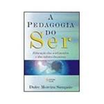 Livro - a Pedagogia do Ser - Educação dos Sentimentos e dos Valores Humanos
