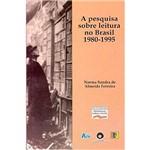 Livro - a Pesquisa Sobre Leitura no Brasil 1980-1995