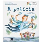 Livro - a Polícia: Coleção o Mundo de Hoje Explicado às Crianças