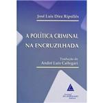 Livro - a Política Criminal na Encruzilhada