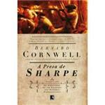 Livro - a Presa de Sharpe - Série as Aventuras de Sharpe - Vol. 5