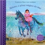 Livro - a Pricesa Nina e Seus Cavalinhos: Netuno, o Pônei Mágico do Mar