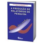 Livro a Produção de Relatórios de Pesquisa - Redação