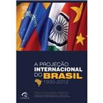 Livro - a Projeção Internacional do Brasil: 1930-2012