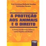 Livro - a Proteção Aos Animais e o Direito