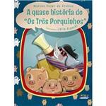 """Livro - a Quase História de """"os Três Porquinhos"""""""