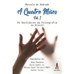 Livro a Quatro Mãos Vol.1 - os Bastidores da Psicografia no Brasil