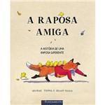 Livro - a Raposa Amiga: a História de uma Raposa Diferente
