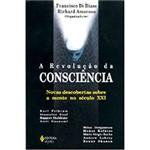 Livro - a Revolução da Consciência - Novas Descobertas Sobre a Mente no Século XXI