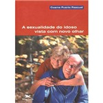Livro - a Sexualidade do Idoso Vista com Novo Olhar