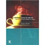 Livro - a Teologia Nossa de Cada Dia: Aplicando os Princípios Teológicos no Cotidiano